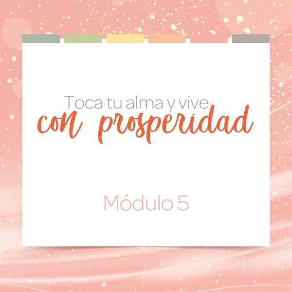 Tocando tu alma Prosperidad 5